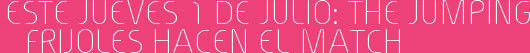 Este Jueves 1 de Julio: The Jumping Frijoles Hacen el Match