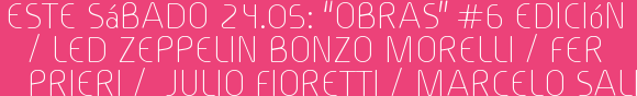 "Este Sábado 24.05: ""OBRAS"" #6 Edición / LED ZEPPELIN Bonzo Morelli / Fer Prieri /  Julio Fioretti / Marcelo Sali"