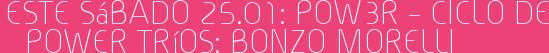 Este Sábado 25.01: POW3R – Ciclo de Power Tríos: BONZO MORELLI