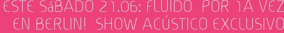 Este Sábado 21.06: FLUIDO  por 1a vez en Berlin!  Show ACÚSTICO Exclusivo