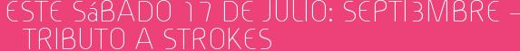 Este Sábado 17 de Julio: Septi3mbre – Tributo a Strokes
