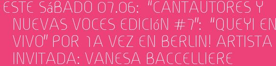 """Este Sábado 07.06:  """"Cantautores y Nuevas Voces Edición #7"""":  """"QUEYI en vivo"""" Por 1a vez en BERLIN! Artista Invitada: Vanesa Baccelliere"""